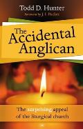 Accidental Anglican: the Surprising Appeal of the Liturgical Church
