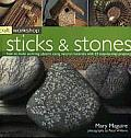 Craft Workshop: Sticks and Stones: How to Make Stunning Objects Using Natural Materials with 25 Step-By-Step Projects
