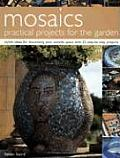 Mosaics Practical Projects For The Gard