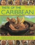 Taste of the Caribbean 70 Sizzling & Sensational Recipes from Jamaica Cuba Puerto Rico Barbados Trinidad & All the Islands of the Car
