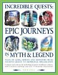 Incredible Quests: Epic Journeys in Myth & Legend