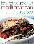 Low Fat Vegetarian Mediterranean Recipes 75 Delicious Meat Free Dishes Inspired by the Sunny Food of Greece France Spain & Italy Shown Step By Step