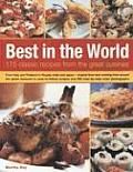 Best in the World: 175 Classic Recipes from the Great Cuisines: From Italy and Thailand to Russia, India and Japan - Original Food and Co