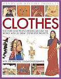 Clothes: Discover How People Dressed Around the World with 30 Great Step-By-Step Projects