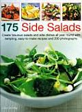 175 Side Salads: Create Fabulous Salads and Side Dishes All Year Round with Tempting, Easy-To-Make Recipes and 200 Photographs