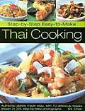 Step By Step Easy To Make Thai Cooking Authentic Dishes Made Easy with 70 Delicious Recipes Shown in 325 Step By Step Photographs
