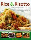 Rice & Risotto: 75 Delicious Ways with a Classic Ingredient, Shown Step by Step in Over 250 Photographs