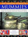 The Amazing World of Mummies: Discover the Fascinating World of Mummies, Tombs, Mysterious Gods and Treasure Troves