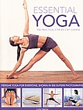 Essential Yoga: The Practical Step-By-Step Course