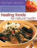 Healing Foods for Natural Health: Over 50 Scientifically Developed Recipes to Improve Your Wellbeing and to Combat Illnesses and Ailments