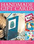 The Ultimate Step-By-Step Guide to Creating Handmade Gift Cards: Practical Projects for Beautiful and Original Cards, Gift Wrap, Boxes, Tags, Wallets