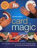 Card Magic: How to Shuffle, Control and Force Cards, Including Special Gimmicks and Advanced Flourishes