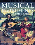 The History of Musical Instruments and Music-Making: A Complete History of Musical Forms and the Orchestra