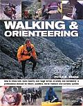Walking & Orienteering: How to Cross Hills, Back Country and Rough Terrain in Safety and Confidence: A Professional Manual for Hikers, Paddler