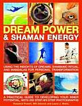 Dream Power and Shaman Energy: Spiritual Journeying for Greater Inner Knowledge