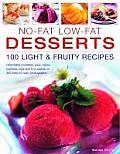 No-Fat Low-Fat Desserts: 100 Light & Fruity Recipes