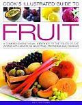 The Illustrated Cook's Guide to Fruit: A Comprehensive Visual Identifier to the Fruits of the World, with Advice on Selecting, Preparing and Cooking