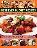 Best Ever Budget Recipes: 200 Fabulous Low-Cost Dishes for the Thrifty Cook