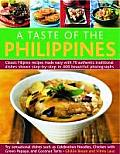 A Taste of the Philippines: Classic Filipino Recipes Made Easy, with 70 Authentic Traditional Dishes Shown Step by Step in More Than 400 Beautiful