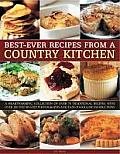 Best-Ever Recipes from a Country Kitchen: A Heartwarming Collection of Over 70 Traditional Recipes, with Over 200 Step-By-Step Photographs and Easy-To