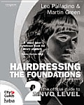 Hairdressing - The Foundations: The Official Guide to to S/Nvq Level 2