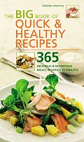 Big Book of Quick & Healthy Recipes 365 Delicious & Nutritious Meals in Under 30 Minutes