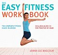 Easy Fitness Workbook The Complete Fitness Class in a Book With CD