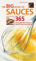 Big Book of Sauces 365 Quick & Easy Sauces Salsas Dressings & Dips