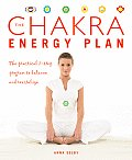 Chakra Energy Plan The Practical 7 Step Program to Balance & Revitalize