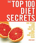 Top 100 Diet Secrets 100 Tried & Tested Ways to Lose Weight & Stay Slim