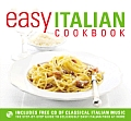 Easy Italian Cookbook The Step By Step Guide to Deliciously Easy Italian Food at Home With CD