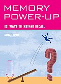Memory Power-Up: 101 Ways to Instant Recall