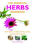 Essential Herbs Handbook More Than 100 Herbs for Well Being Healing & Happiness