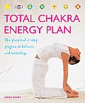 Total Chakra Energy Plan: The Practical 7-Step Program to Balance and Revitalize