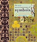New Secret Language of Symbols An Illustrated Key to Unlocking Their Deep & Hidden Meanings