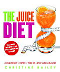 The Juice Diet: Lose Weight, Detox, Tone Up, Stay Slim &amp; Healthy Cover