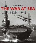 Conway's the War At Sea in Photographs: 1939-1945
