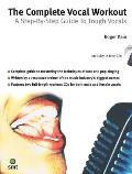 The Complete Vocal Workout: A Step-By-Step Guide to Tough Vocals with CD (Audio)