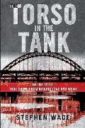 Torso in the Tank and Other Stories: True Crime From Around Tyne and Wear