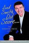 & Smith Did Score the Gordon Smith Story