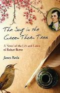Song in the Green Thorn Tree: a Novel of the Life and Loves of Robert Burns