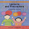 Lanterns and Firecrackers: A Chinese New Year Story (Festival Time!)
