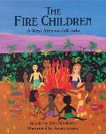 Fire Children A West African Folk Tale