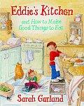 Eddies Kitchen & How to Make Good Things to Eat