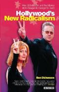 Hollywood's New Radicalism: War, Globalisation and the Movies from Reagan to George W. Bush