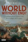 World Without End: Environmental Disaster and the Collapse of Empires