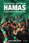 The Political Ideology of Hamas: A Grassroots Perspective