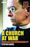 Church at War Anglicans & Homosexuality