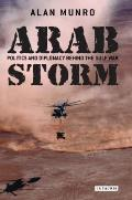 Arab Storm: Politics and Diplomacy Behind the Gulf War