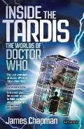 Inside the Tardis: The Worlds of Doctor Who: A Cultural History